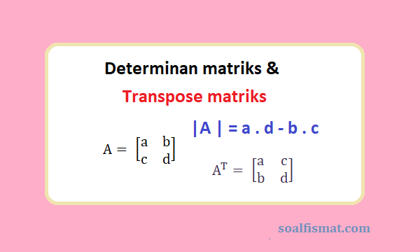 Determinan dan transpose matriks