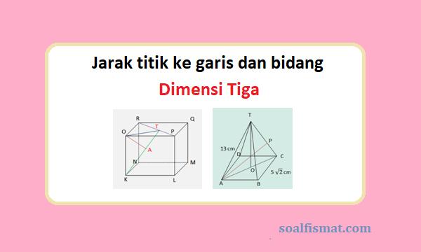 Jarak titik ke garis dan bidang dimensi tiga