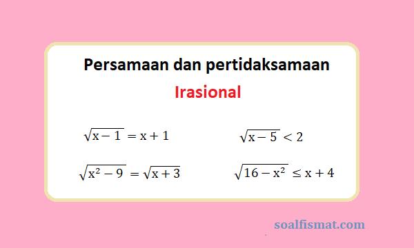 Persamaan dan pertidaksamaan irasional