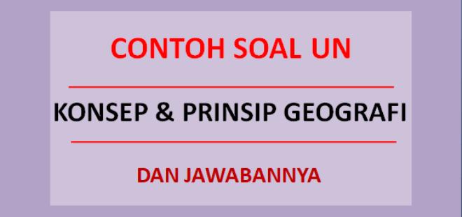 Contoh soal konsep dan prinsip geografi
