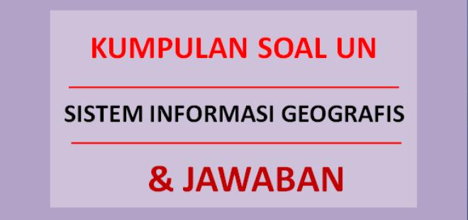 Kumpulan soal sistem informasi geografis
