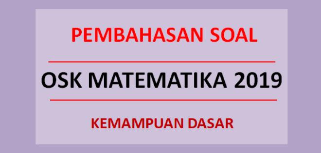 Pembahasan soal OSK matematika 2019