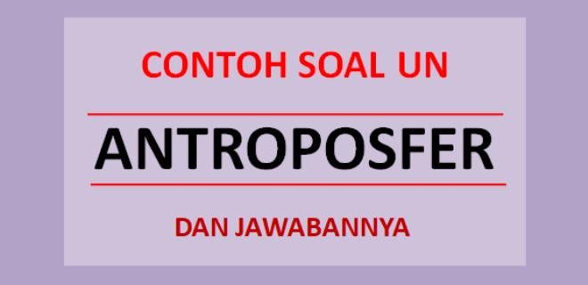 Contoh soal UN antroposfer