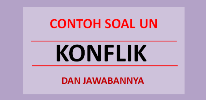 Contoh soal UN konflik
